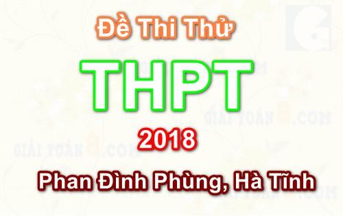 de thi thpt quoc gia 2018 truong phan dinh phung ha tinh