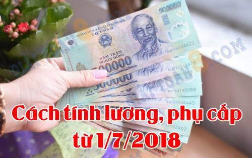 cac tinh luong phu cap tu ngay 1/7/2018