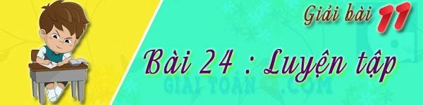 giai hoa 11 bai 24