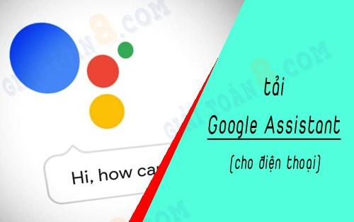 tai google assistant tieng viet