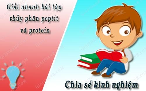 kinh nghiem giai nhanh bai tap thuy phan peptit va protein