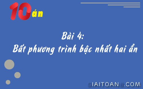 giai bai tap bat phuong trinh bac nhat hai an trang 99 sgk dai so 10