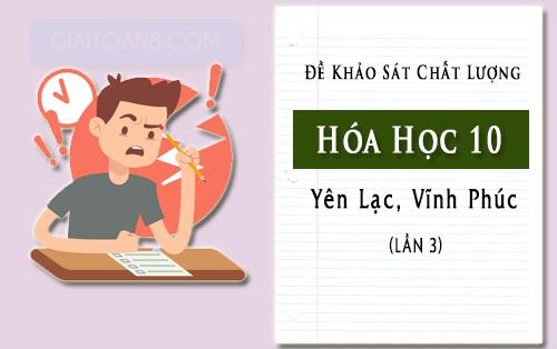 de khao sat hoa lop 10 lan 3 truong yen lac vinh phuc nam 2019 2020